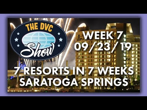 DVC 7 Resorts In 7 Weeks | Saratoga Springs Review | The DVC Show | 09/23/19