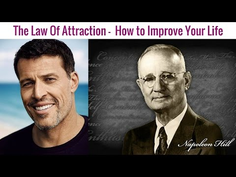 Napoleon Hill , Tony Robbins |The Law Of Attraction -  How to Improve Your Life