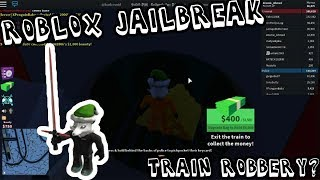 💰ROBLOX JAILBREAK TRAIN ROBBERY💰 (WELL KINDA)