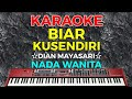 BIAR KUSENDIRI - Dian Mayasari  KARAOKE HD - Nada Wanita