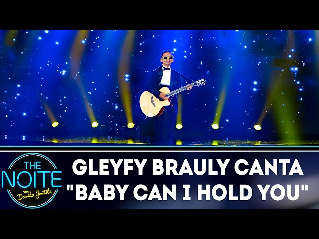"Gleyfy Brauly canta ""Baby Can I Hold You"" 