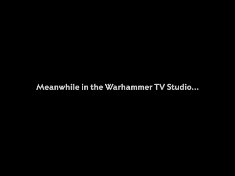 Meanwhile in the Warhammer TV Studio...