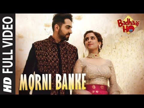 Full Song Morni Banke Badhaai Ho Guru Randhawa Neha Kakkar Ayushmann K Sanya M