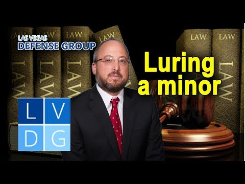 """Luring a minor"" in Nevada – What is it? And will it land me in jail?"