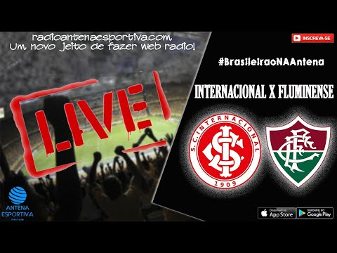INTERNACIONAL X FLUMINENSE | BRASILEIRÃO | AO VIVO