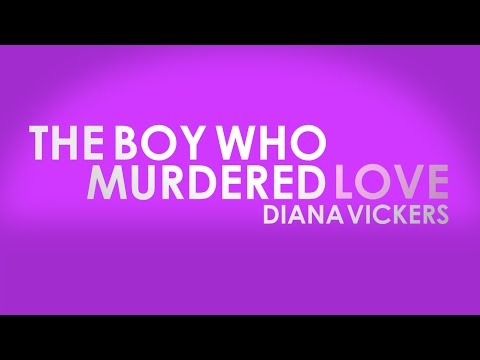 The Boy Who Murdered Love Diana Vickers  Lyrics