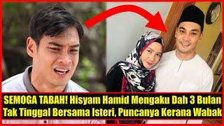 SEMOGA TABAH! Hisyam Hamid Mengaku Dah 3 Bulan Tak Tinggal Bersama Isterinya, Puncanya Kerana Wabak
