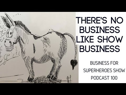 The Business For Superheroes Show 100 – There's No Business Like Show Business