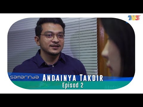 Samarinda | Andainya Takdir | Episod 2