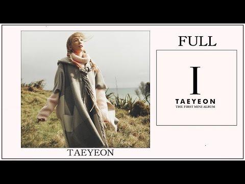 [FULL ALBUM AUDIO] 151007 [SNSD] TAEYEON (少女時代) / 'I' - The 1st Solo Mini Album