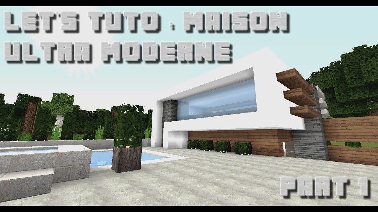 Minecraft let 39 s tuto maison ultra moderne 1 part 1 for Minecraft maison design