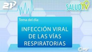 Salud TV - 06/12/2016 - Infección viral de las vías respiratorias