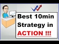 Best 10 min Strategy IN ACTION!!!!!