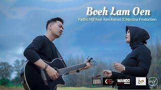 Lagu Aceh Terbaru - Boeh Lam Oen - Ahmad Raj - ( cover by Fadhil Mjf feat Ami Rahmi x Mardha