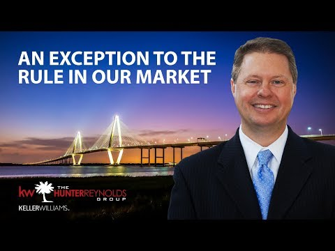 Charleston Real Estate Agent: An exception to the rule in our market