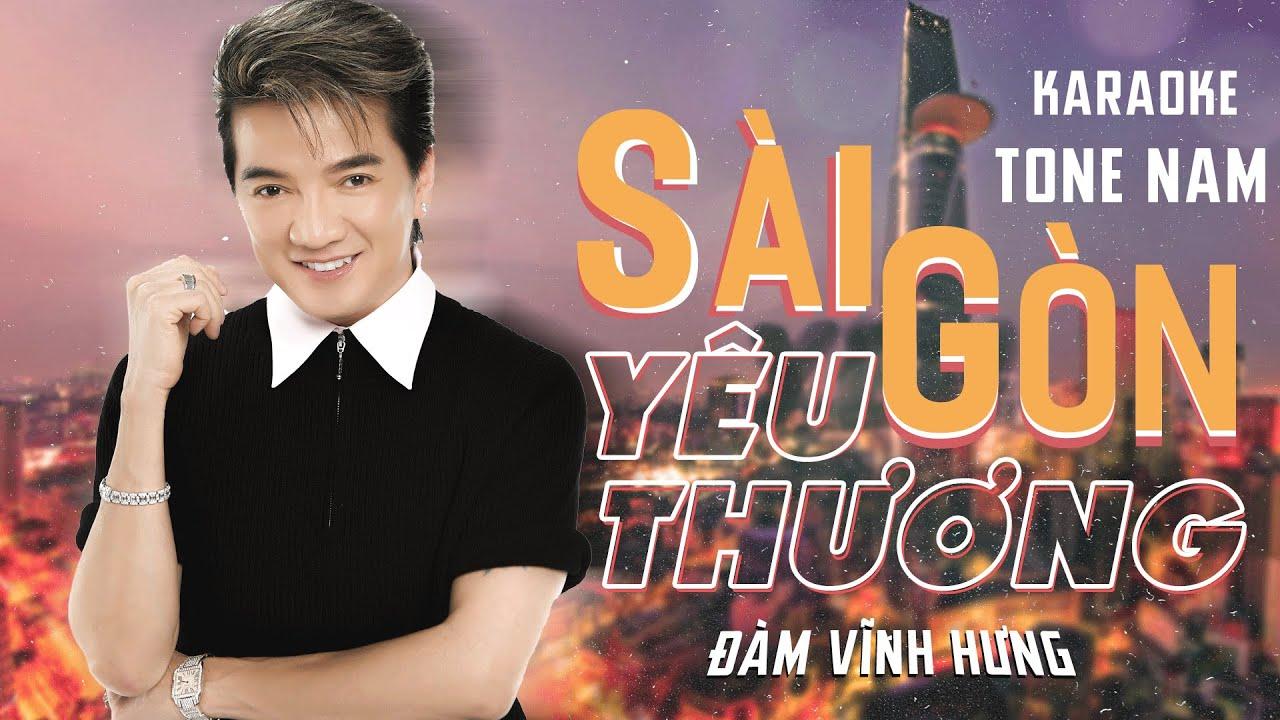 [Karaoke] Sài Gòn Yêu Thương - Đàm Vĩnh Hưng (Tone Nam)