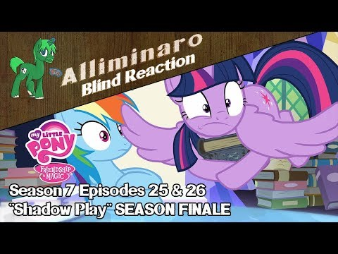 "[Blind Reaction] My Little Pony: FiM Season 7 Episodes 25 & 26 ""Shadow Play"" SEASON FINALE"