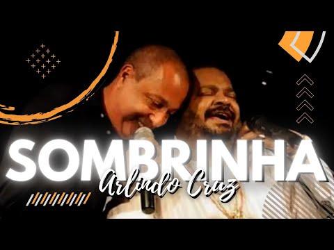 Arlindo Cruz Sombrinha Ao Vivo Sim E Samba Youtube