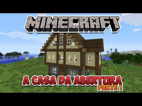Minecraft: Construindo a Casa da Abertura (parte 1)