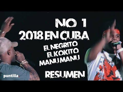 EL NEGRITO, EL KOKITO, MANU MANU - NO. 1 DE CUBA 2018 - RESUMEN
