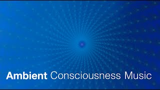 3 Hour Ambient Consciousness Music for Light Body Activation