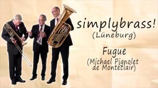 simplybrass! Lüneburg - Fugue Michael Pignolet de Montéclair