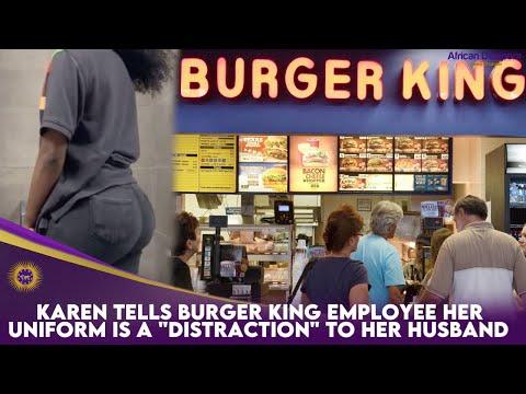 "Karen Tells Burger King Employee Her Uniform Is A ""Distraction"" To Her Husband"