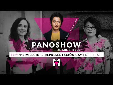 El Panoshow: 'Privilegio' & representación gay en el cine 🏳️🌈 con Armando Espitia, Mil e Itzel.