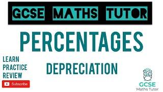 Depreciation (Higher & Foundation) | GCSE Maths Tutor