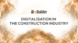 Digitalisation in the construction industry