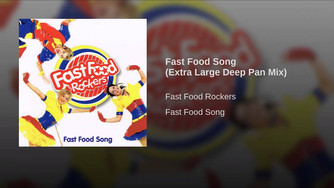 Fast Food Rockers Fast Food Song Youtube