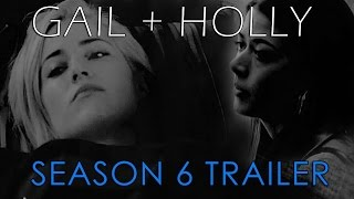 Gail + Holly | Season 6 | Fanmade Trailer