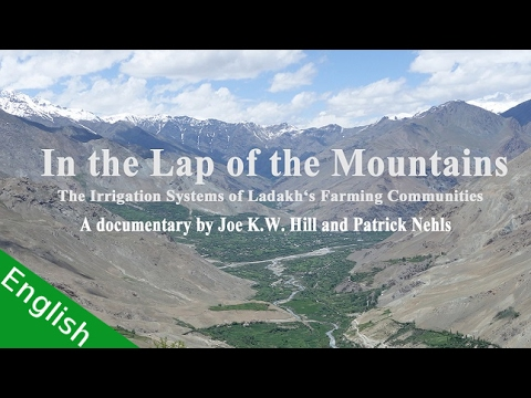 In the Lap of the Mountains - Irrigation Systems of Ladakh's