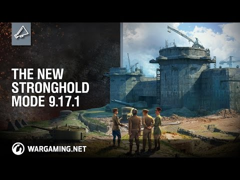 World of Tanks - The New Stronghold Mode 9.17.1