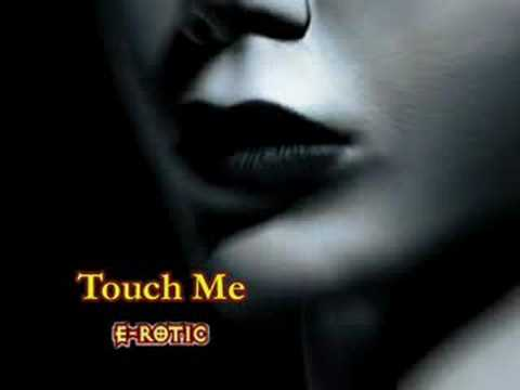 Touch Me by E-Rotic