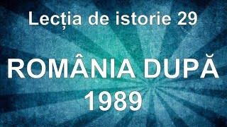 Lectia de istorie 29 - Romania dupa 1989