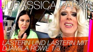 Lästern und lastern mit Djamila Rowe & Jurassica Parka (1/3)