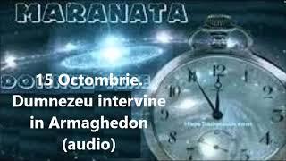 15 Octombrie. Dumnezeu intervine în Armaghedon (audio)