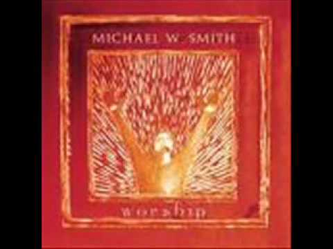 Michael W. Smith-More Love, More Power