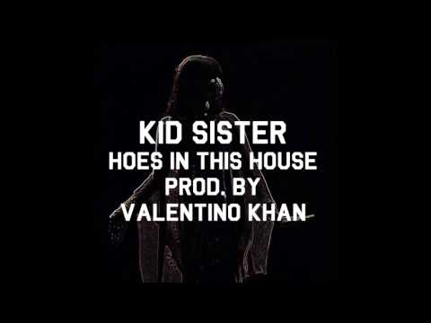 Kid Sister - Hoes In This House (Prod. by Valentino Khan)