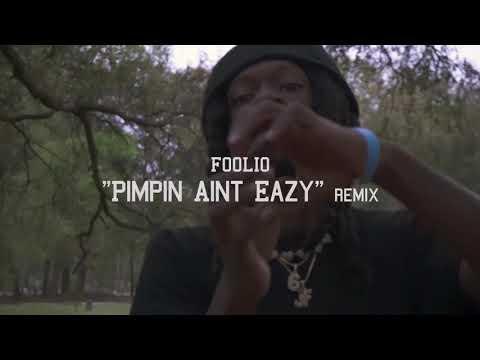 Foolio 鈥淧impin Ain鈥檛 Eazy鈥� Remix
