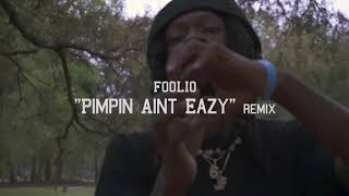 """Download Foolio """"Pimpin Ain't Eazy"""" Remix Mp3 and Videos"""