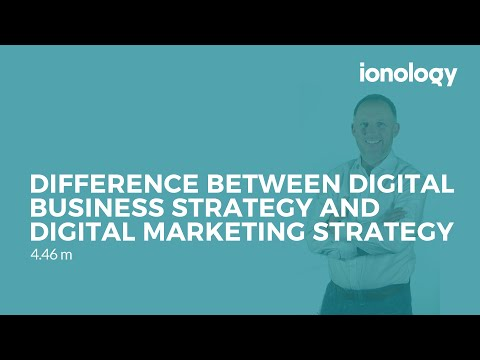 Difference Between Digital Business Strategy and Digital Marketing Strategy