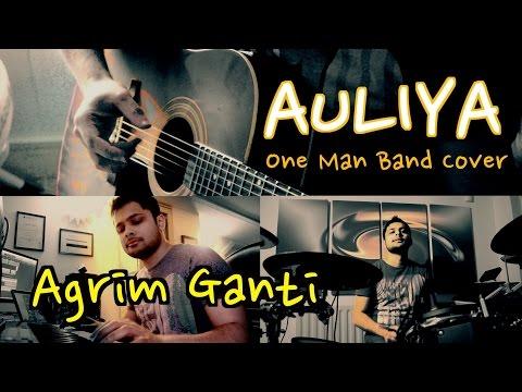 Auliya | Ungli | One Man Band Cover | Agrim Ganti | Armaan Malik