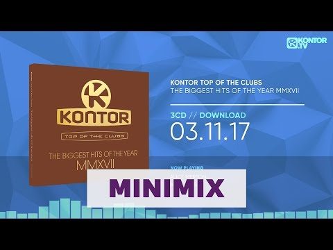 Kontor Top Of The Clubs - The Biggest Hits Of The Year MMXVII (Official Minimix HD)