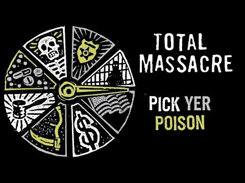 Pick Yer Poison - Total Massacre