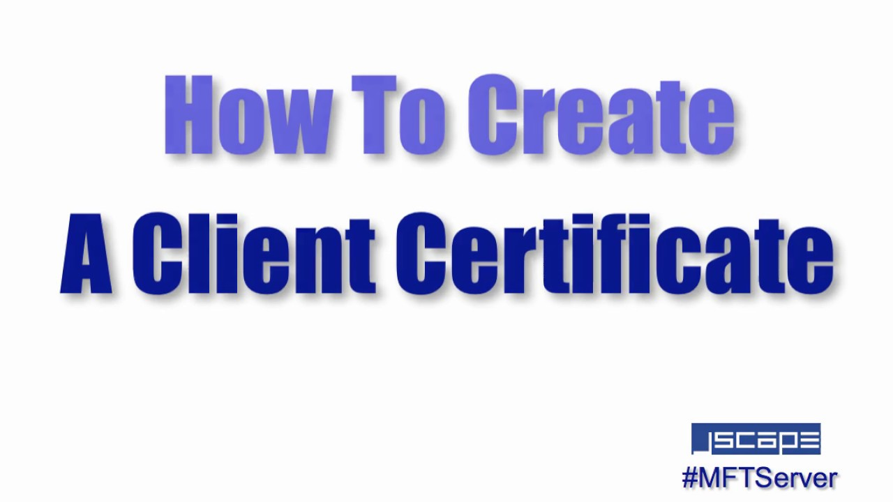 How To Create A Client Certificate Youtube