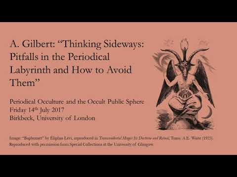 """R. A. Gilbert: """"Thinking Sideways: Pitfalls in the Periodical Labyrinth and How to Avoid Them"""""""