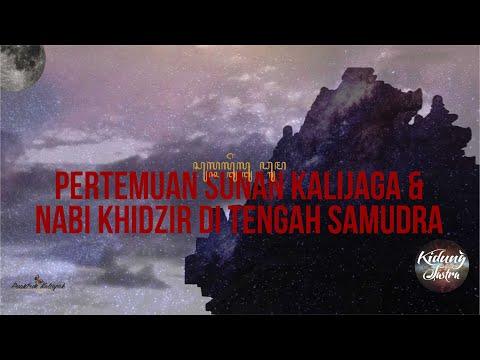 Pertemuan Sunan Kalijaga dengan Nabi Khidzir ditengah Samudra