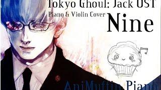 Tokyo Ghoul: Jack OST - Nine [Piano & Violin Arrangement + Sheet music]